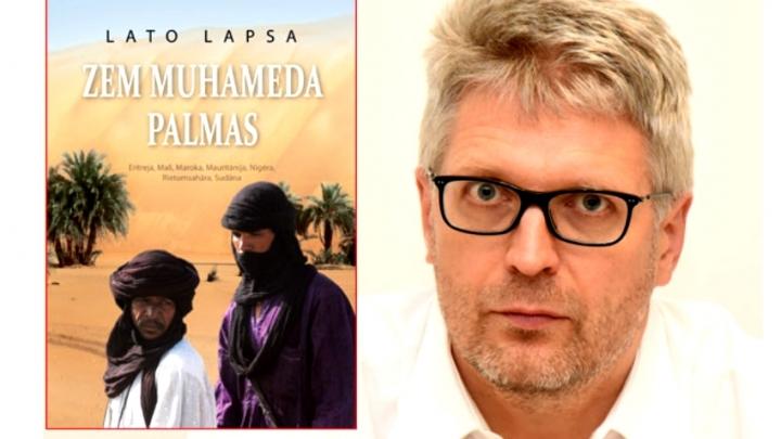 Talantīgā ceļojumu rakstnieka Lato Lapsas jaunā grāmata 'Zem Muhameda palmas'. EKSKLUZĪVI FOTO!